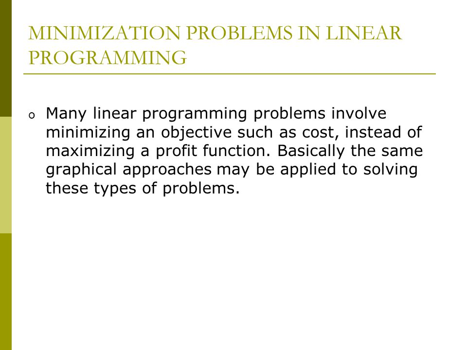 MINIMIZATION PROBLEMS IN LINEAR PROGRAMMING