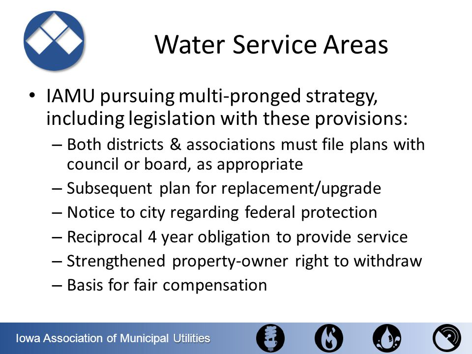 Water Service Areas IAMU pursuing multi-pronged strategy, including legislation with these provisions: