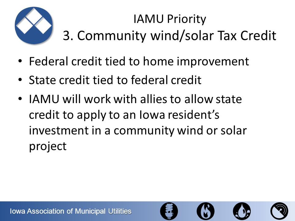 IAMU Priority 3. Community wind/solar Tax Credit