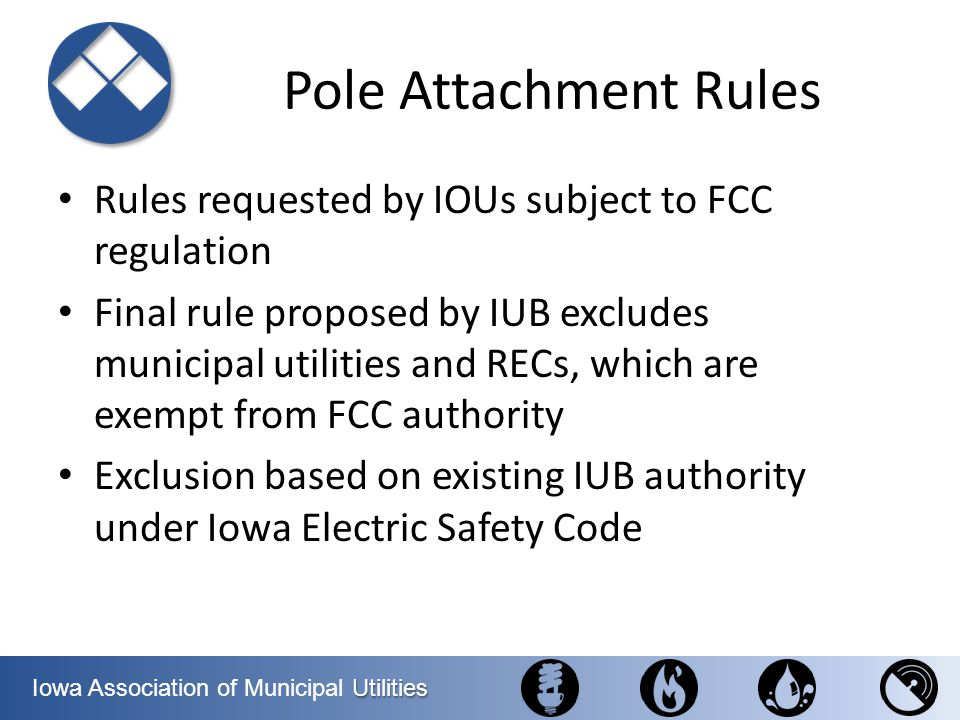 Pole Attachment Rules Rules requested by IOUs subject to FCC regulation.