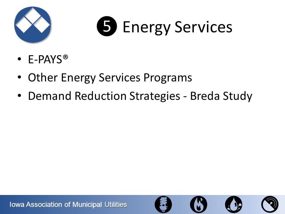 ❺ Energy Services E-PAYS® Other Energy Services Programs