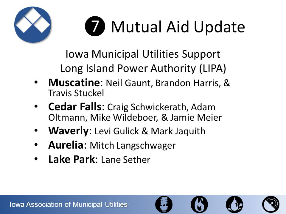 ❼ Mutual Aid Update Iowa Municipal Utilities Support