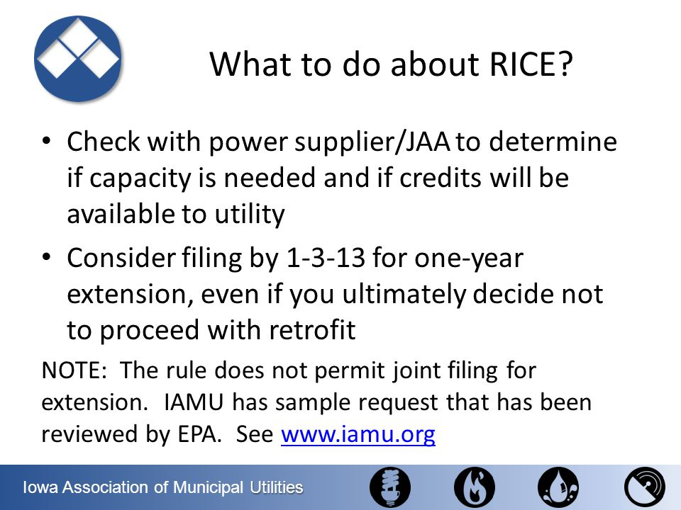What to do about RICE Check with power supplier/JAA to determine if capacity is needed and if credits will be available to utility.