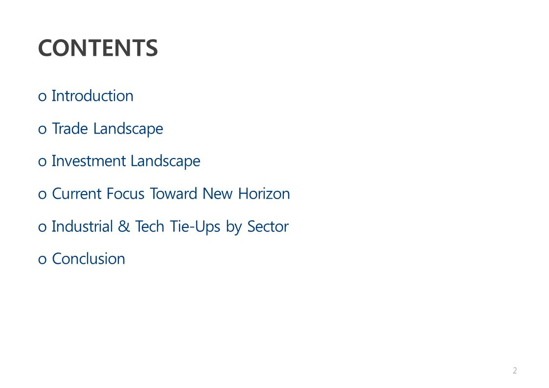 CONTENTS o Introduction o Trade Landscape o Investment Landscape