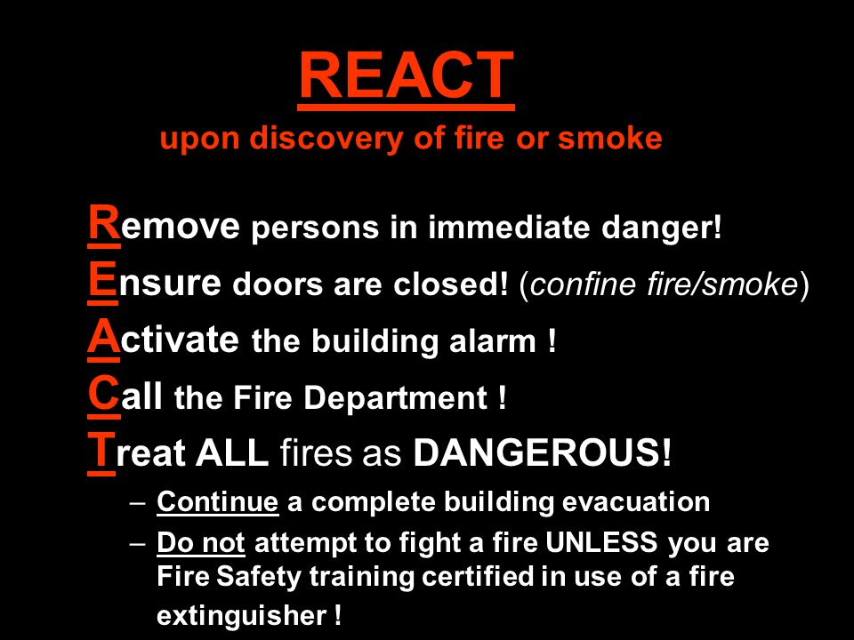 REACT upon discovery of fire or smoke