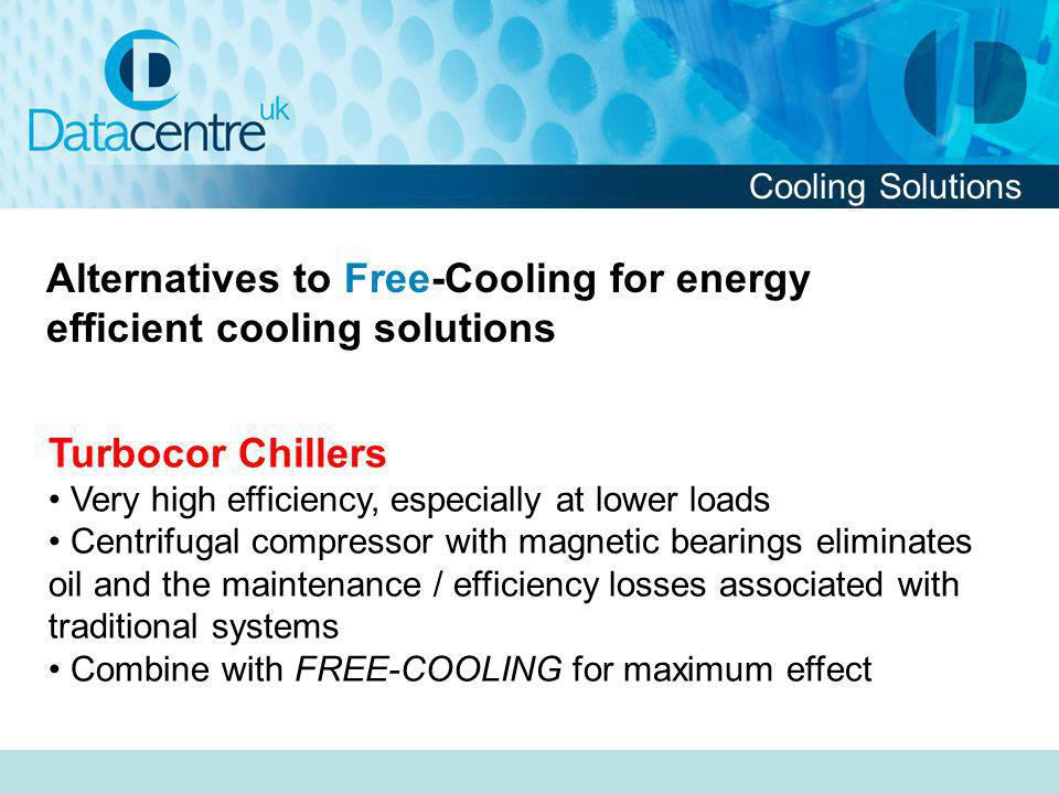 Alternatives to Free-Cooling for energy efficient cooling solutions