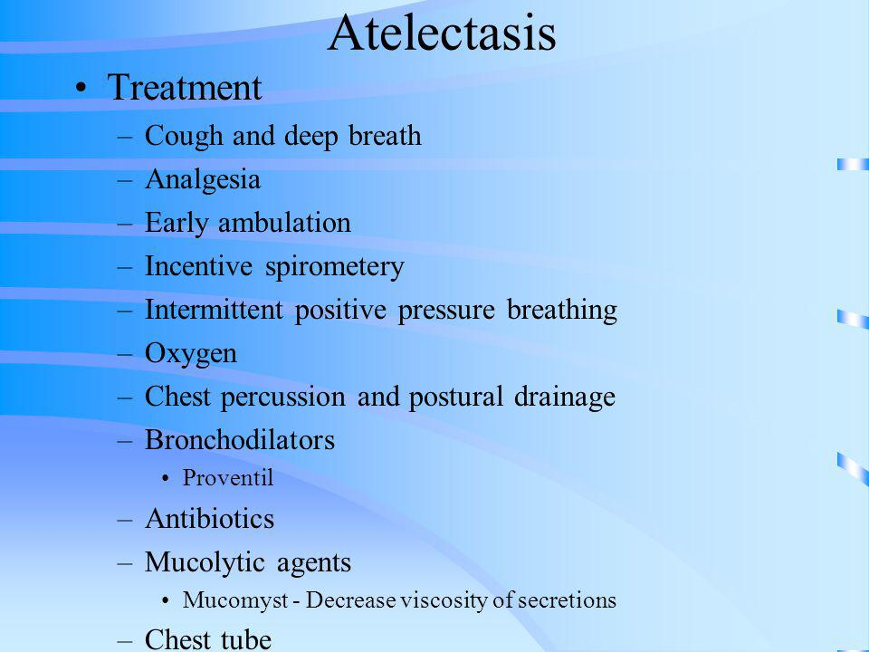 Atelectasis Treatment Cough and deep breath Analgesia Early ambulation