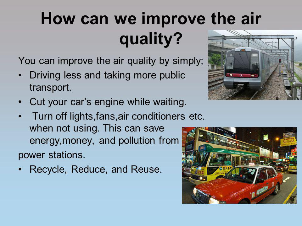 How can we improve the air quality