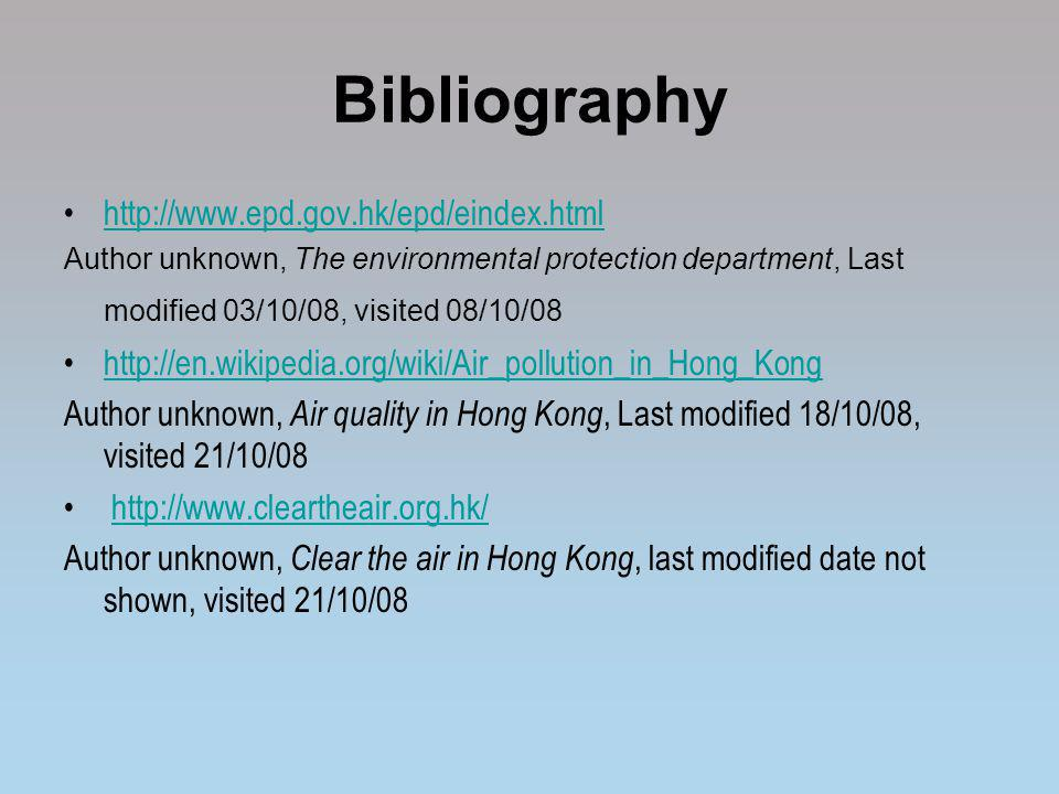 Bibliography http://www.epd.gov.hk/epd/eindex.html
