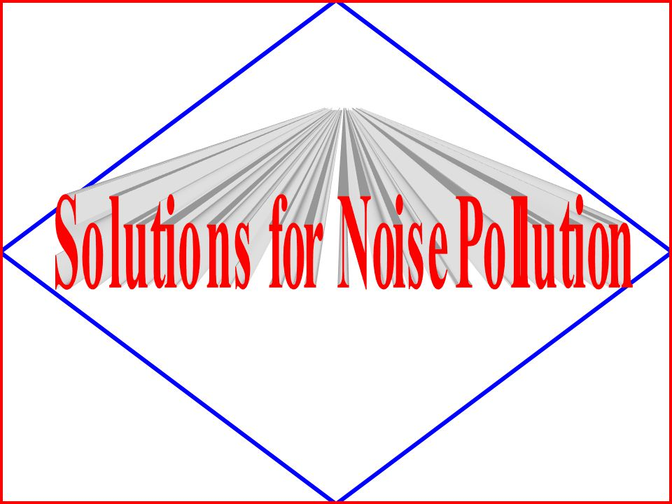 Solutions for Noise Pollution