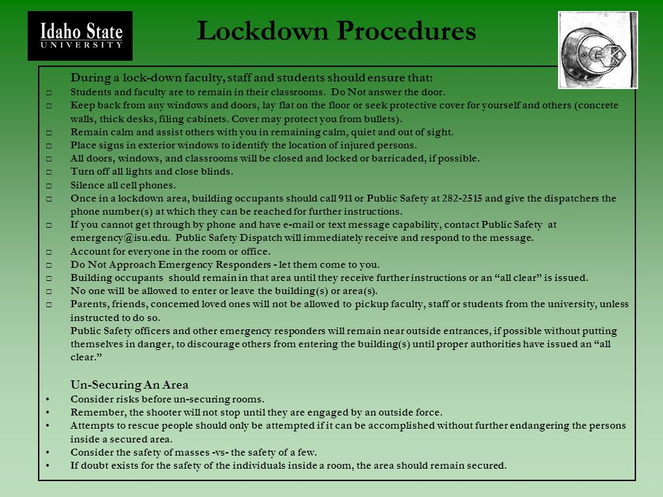 Lockdown Procedures During a lock-down faculty, staff and students should ensure that: