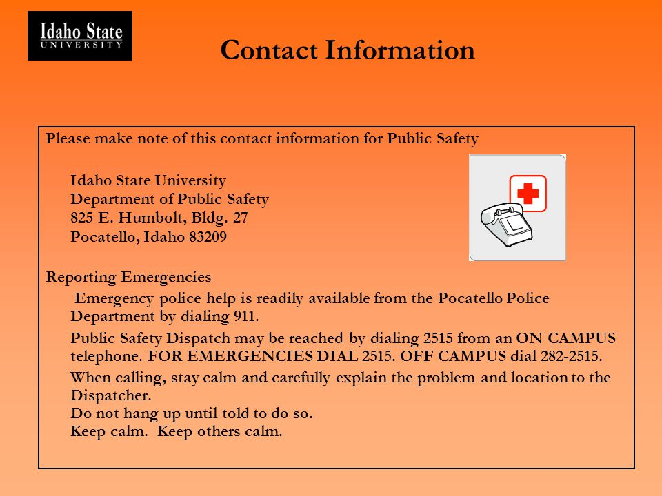 Contact Information Please make note of this contact information for Public Safety. Idaho State University.