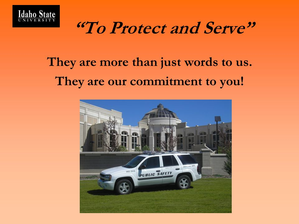 They are more than just words to us. They are our commitment to you!