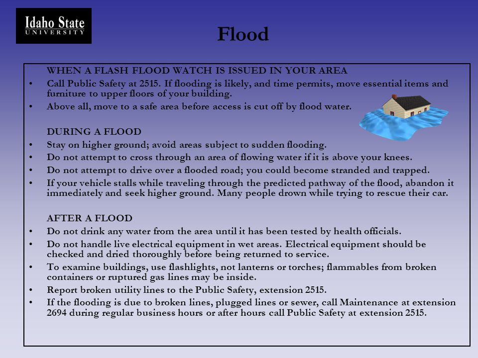 Flood WHEN A FLASH FLOOD WATCH IS ISSUED IN YOUR AREA
