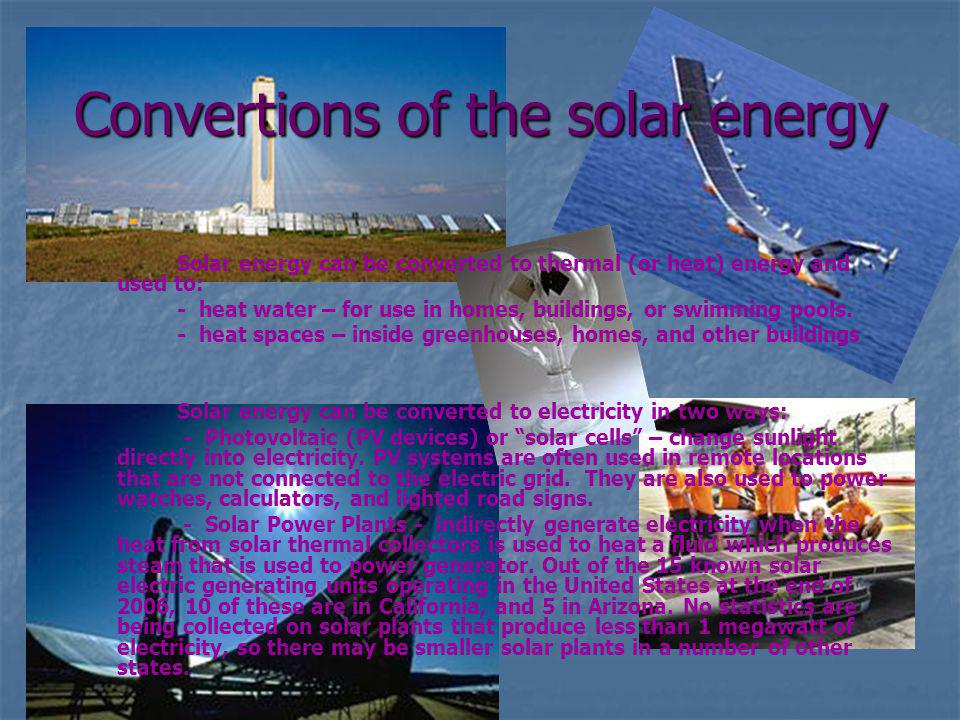 Convertions of the solar energy
