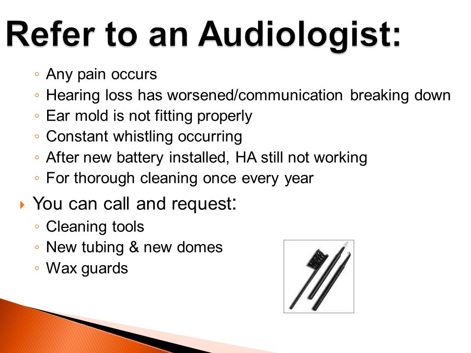 Refer to an Audiologist: