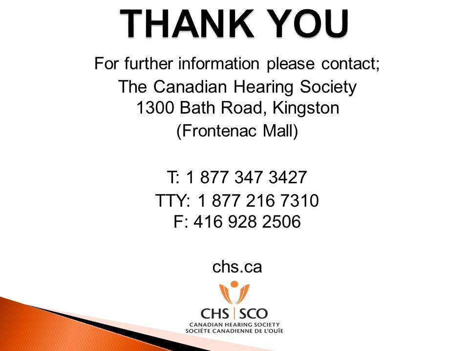 THANK YOU The Canadian Hearing Society 1300 Bath Road, Kingston