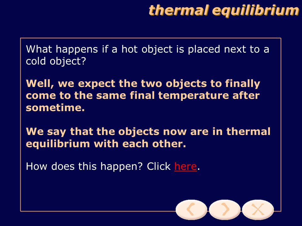 thermal equilibrium What happens if a hot object is placed next to a cold object