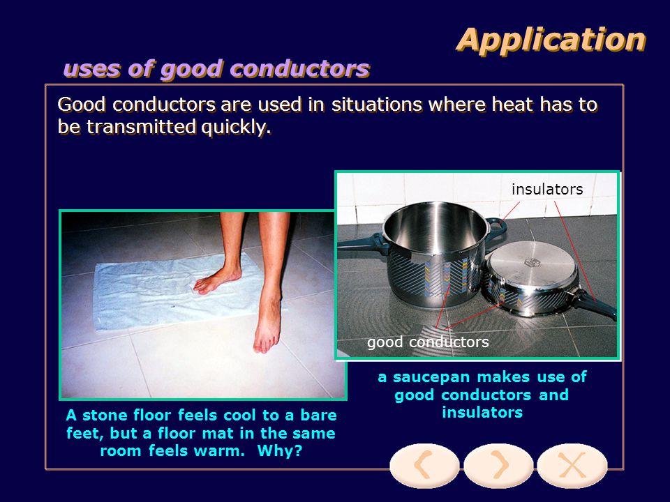a saucepan makes use of good conductors and insulators