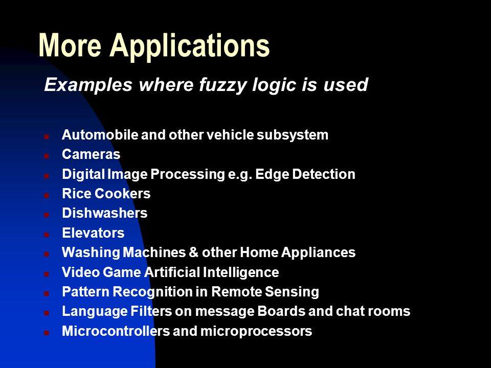More Applications Examples where fuzzy logic is used