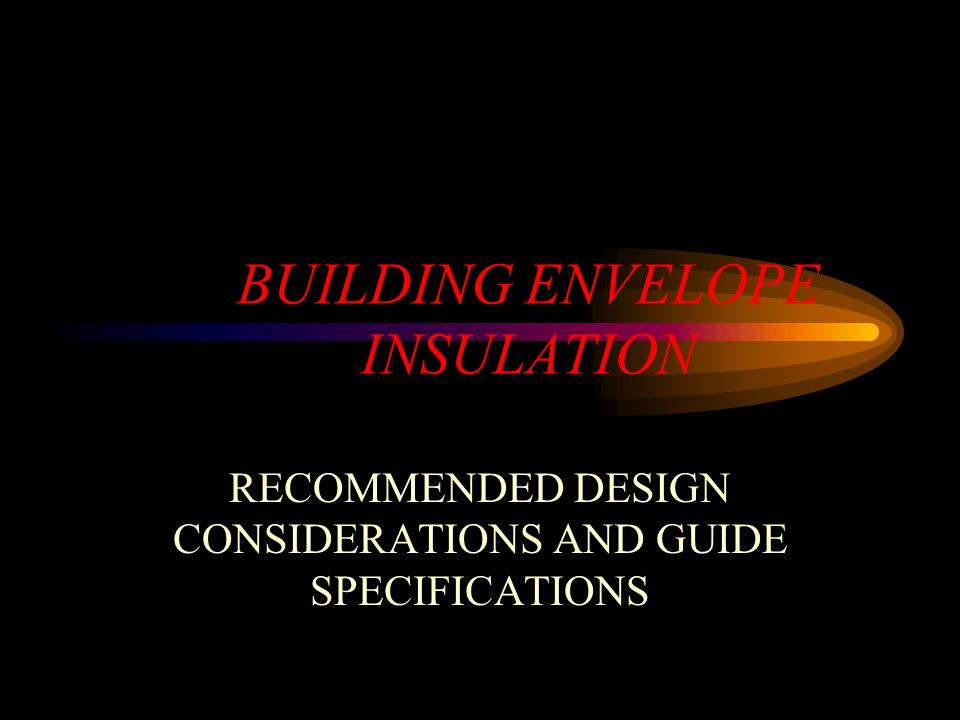 BUILDING ENVELOPE INSULATION