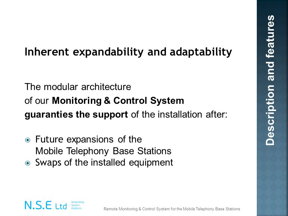 Inherent expandability and adaptability Description and features