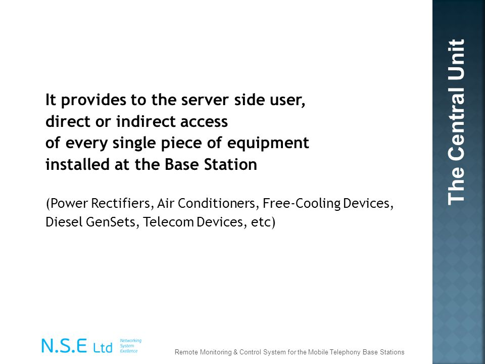 The Central Unit It provides to the server side user,