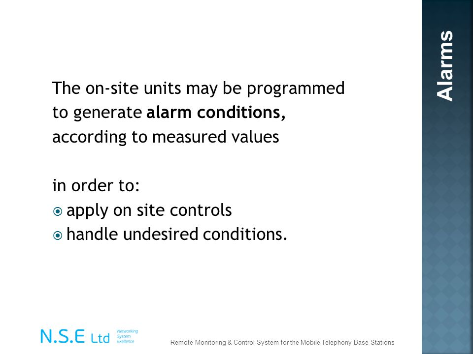 Alarms The on-site units may be programmed