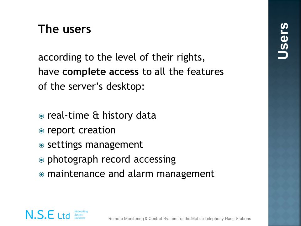 Users The users according to the level of their rights,