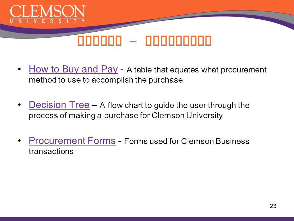 Buying - Resources How to Buy and Pay - A table that equates what procurement method to use to accomplish the purchase.