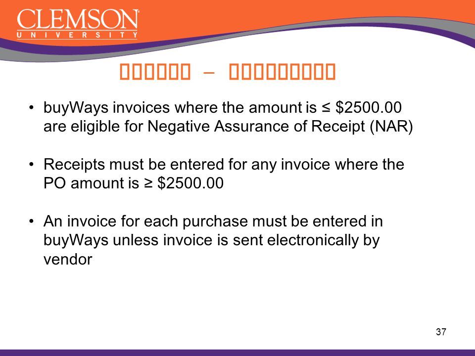 Paying - Invoicing buyWays invoices where the amount is ≤ $2500.00 are eligible for Negative Assurance of Receipt (NAR)