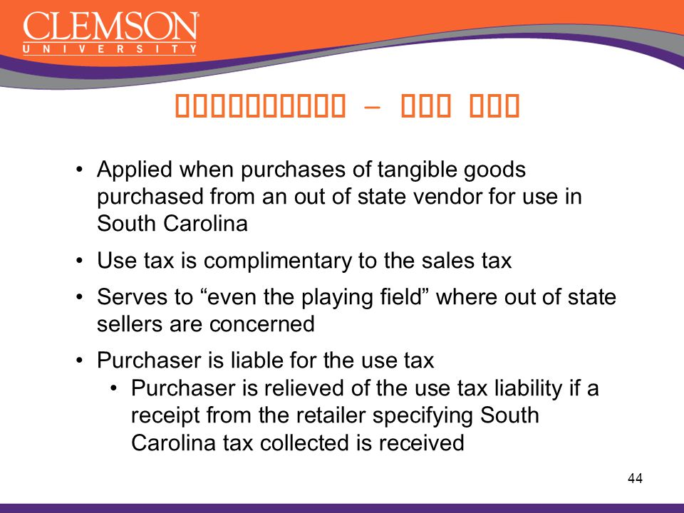 Compliance - Use Tax Applied when purchases of tangible goods purchased from an out of state vendor for use in South Carolina.