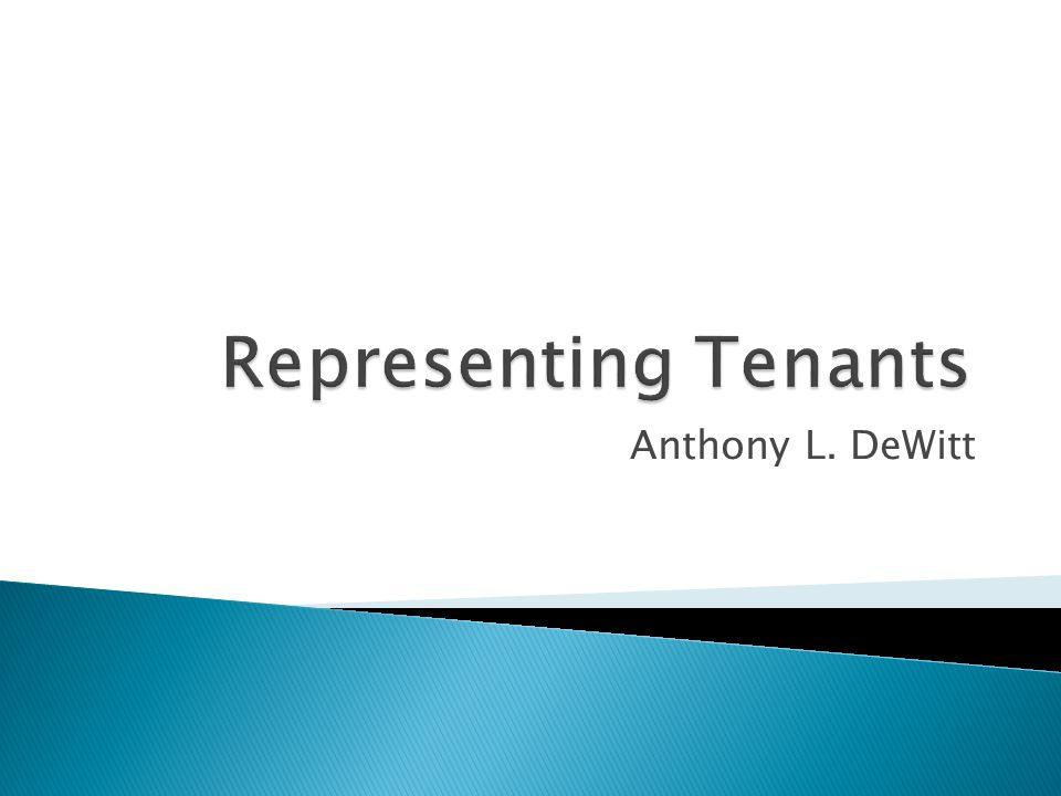 Representing Tenants Anthony L. DeWitt