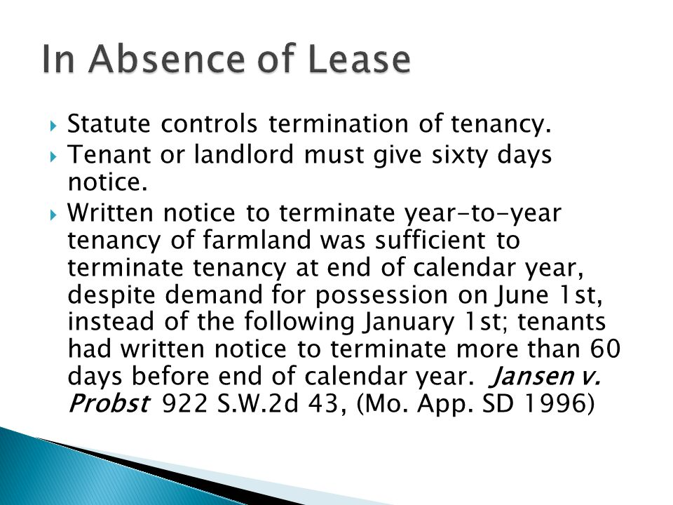 In Absence of Lease Statute controls termination of tenancy.