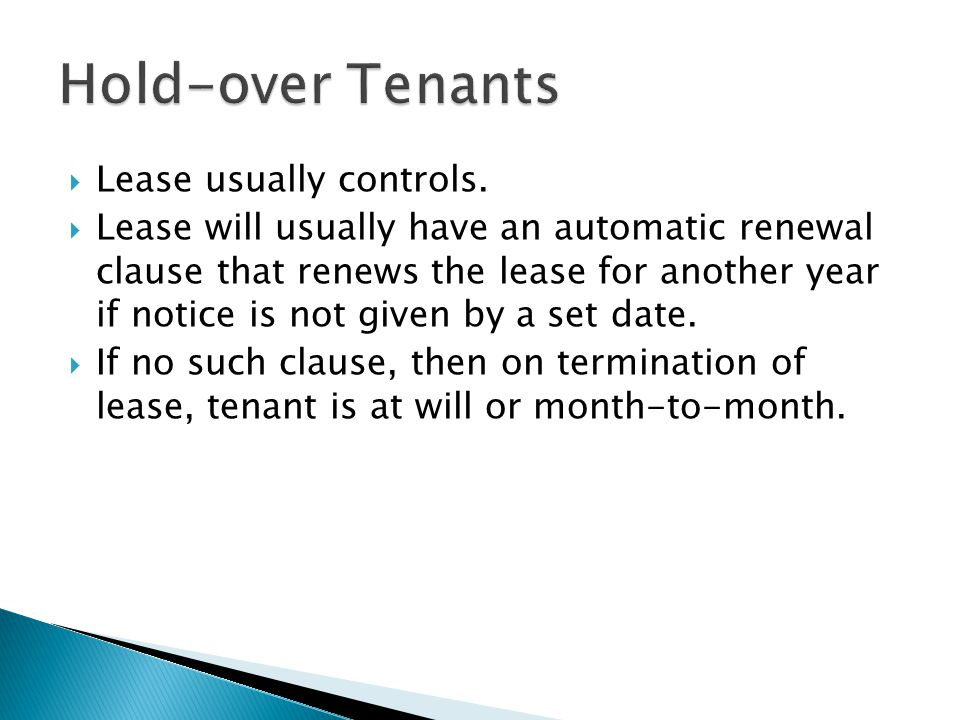 Hold-over Tenants Lease usually controls.