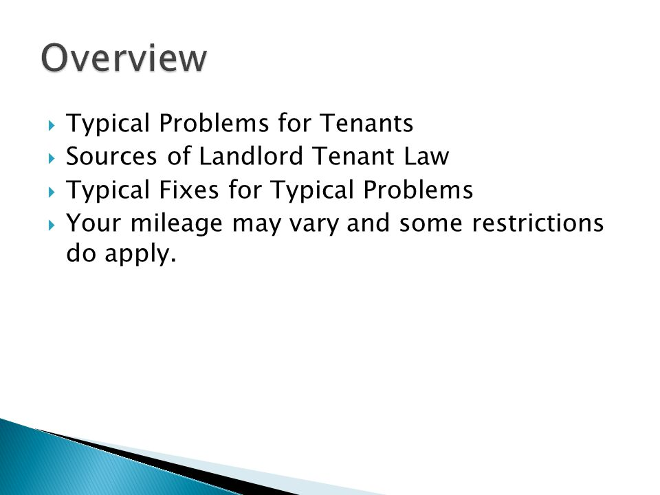 Overview Typical Problems for Tenants Sources of Landlord Tenant Law