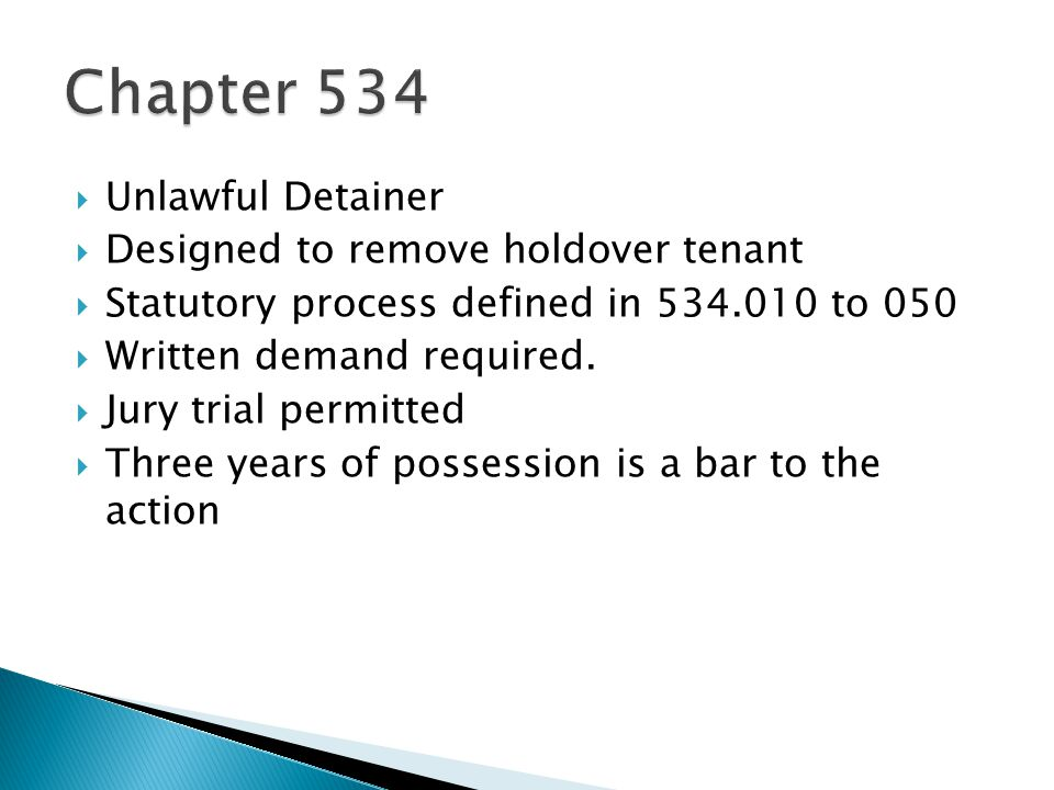 Chapter 534 Unlawful Detainer Designed to remove holdover tenant