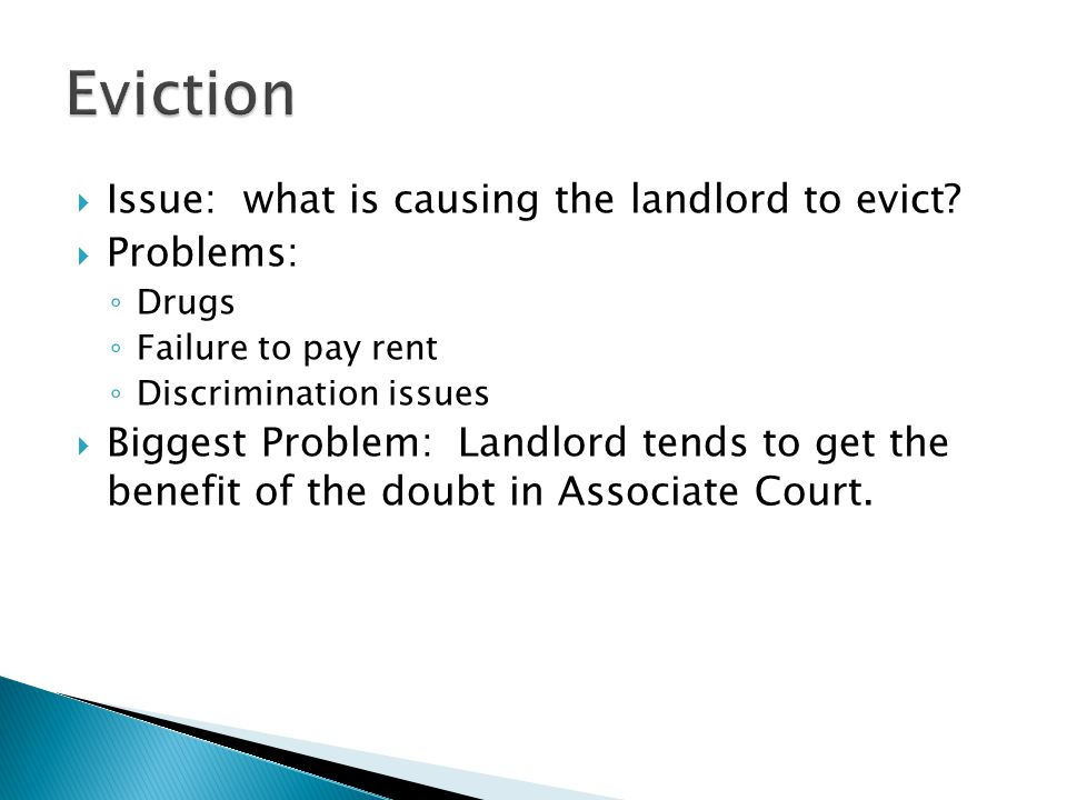 Eviction Issue: what is causing the landlord to evict Problems: