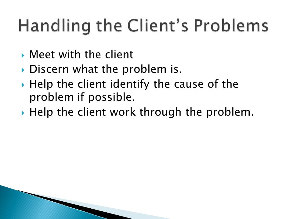 Handling the Client's Problems