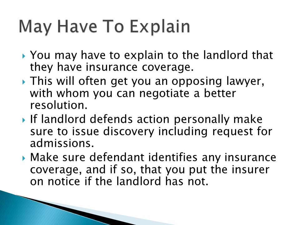 May Have To Explain You may have to explain to the landlord that they have insurance coverage.