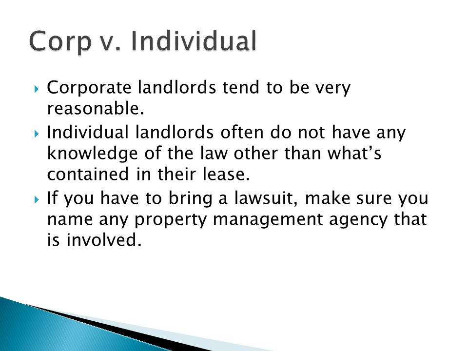 Corp v. Individual Corporate landlords tend to be very reasonable.