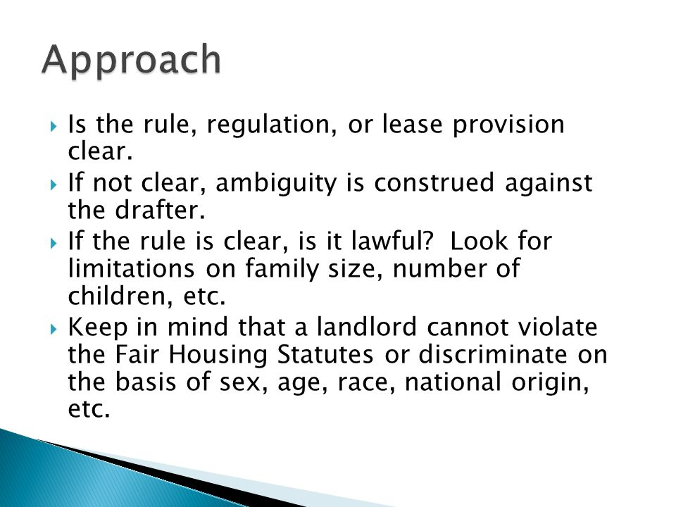 Approach Is the rule, regulation, or lease provision clear.