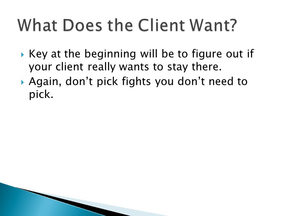 What Does the Client Want