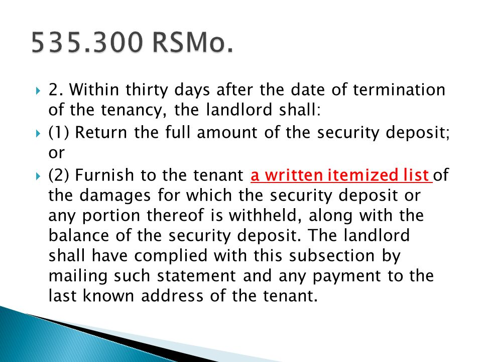 535.300 RSMo. 2. Within thirty days after the date of termination of the tenancy, the landlord shall: