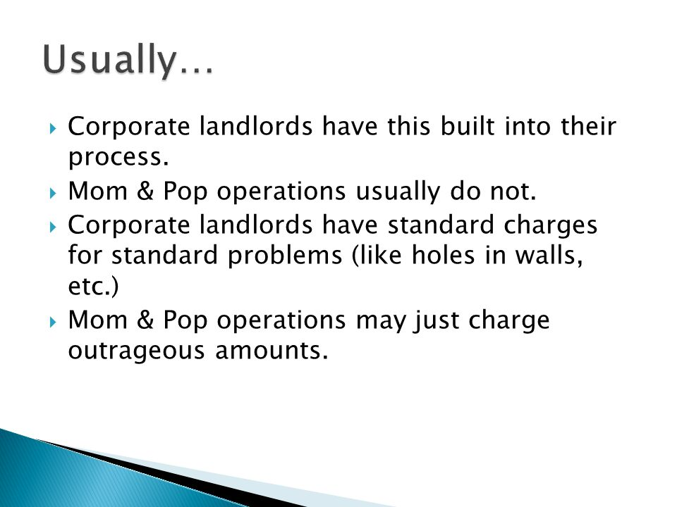 Usually… Corporate landlords have this built into their process.