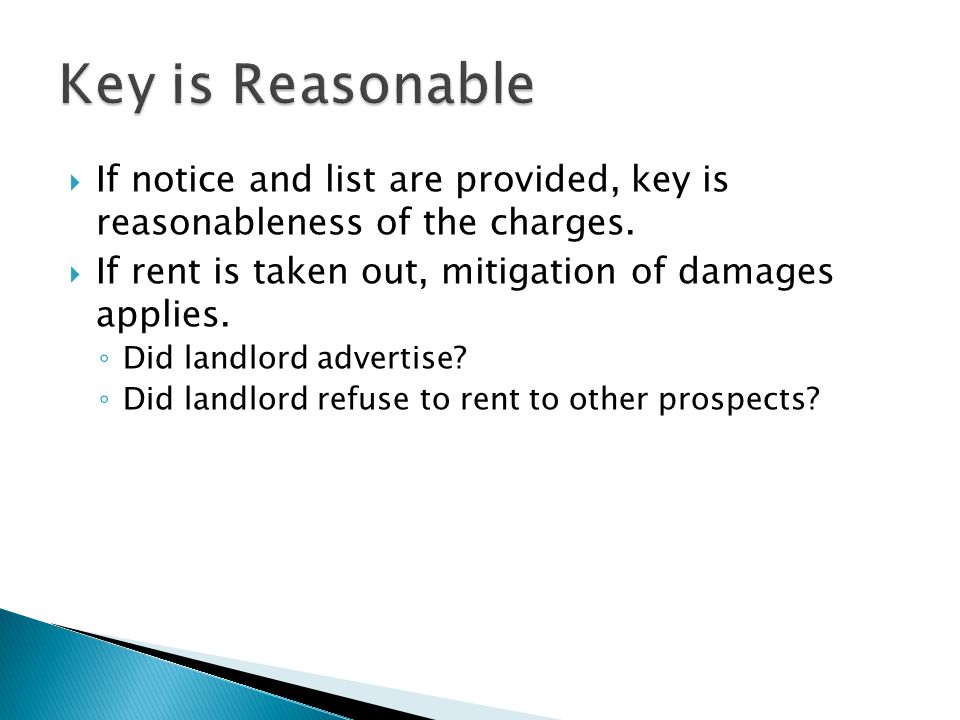Key is Reasonable If notice and list are provided, key is reasonableness of the charges. If rent is taken out, mitigation of damages applies.