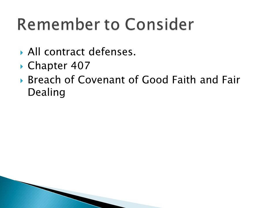 Remember to Consider All contract defenses. Chapter 407