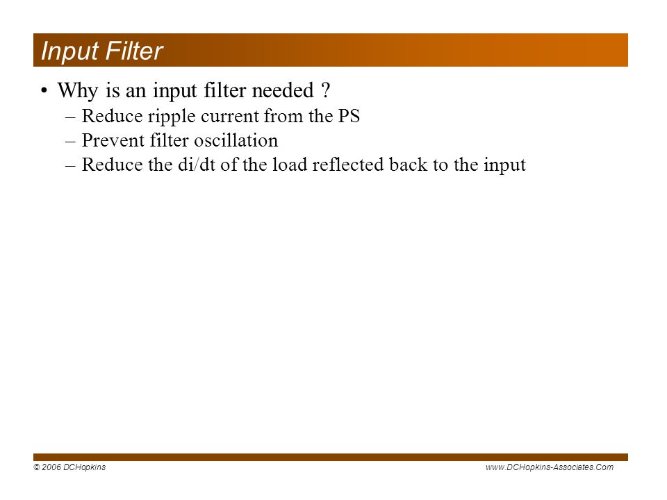 Input Filter Why is an input filter needed