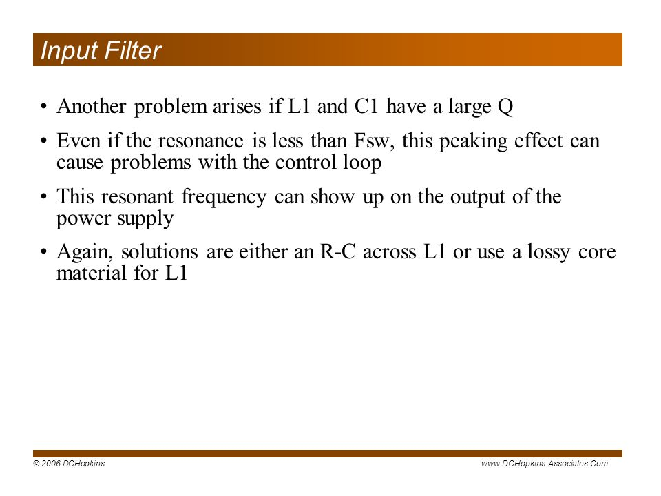 Input Filter Another problem arises if L1 and C1 have a large Q