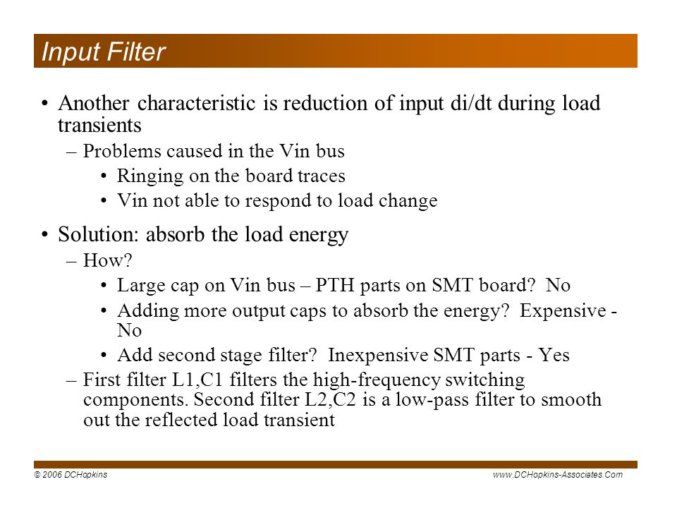 Input Filter Another characteristic is reduction of input di/dt during load transients. Problems caused in the Vin bus.